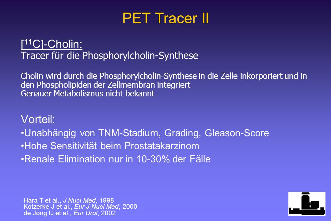 PET Tracer II [11C]-Cholin: Vorteil: